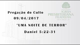 pregação (Uma noite de terror) 09/04/2017