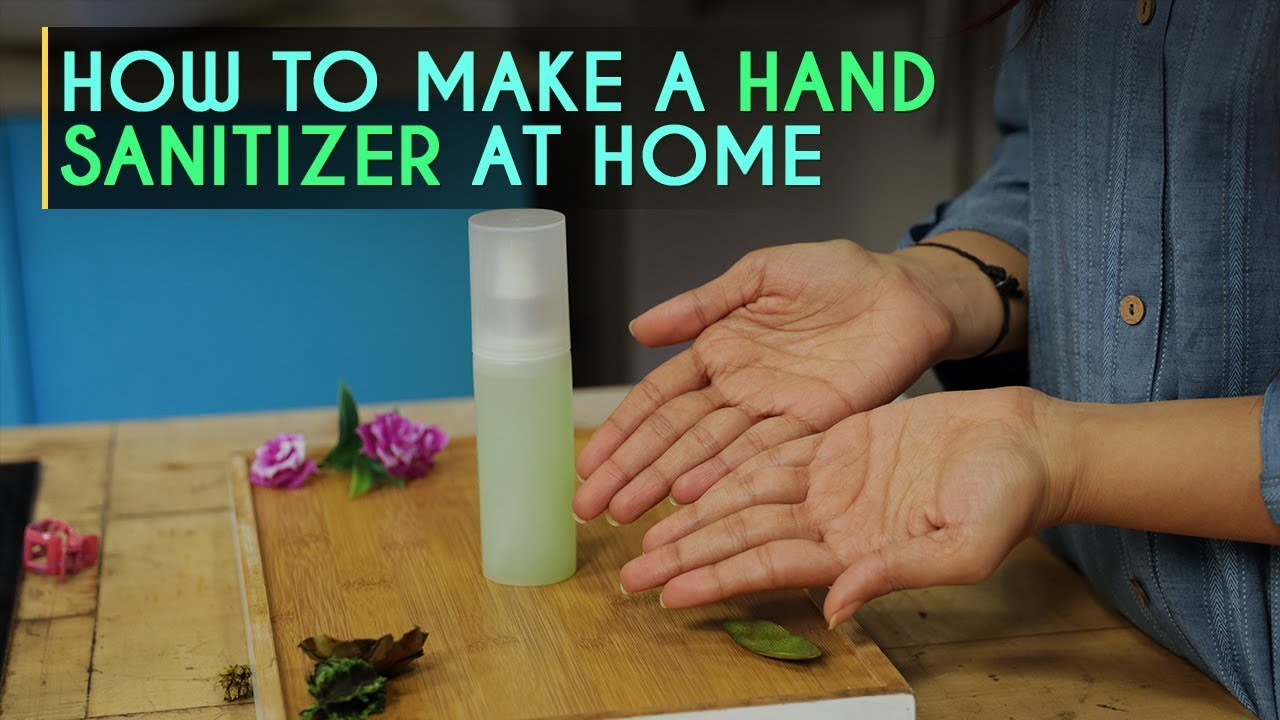 Coronavirus How To Make Your Own Hand Sanitizer At Home Youtube