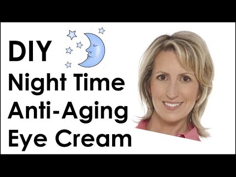 DIY Eye Cream – Anti-Aging for Night Time