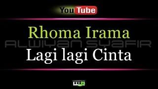 Karaoke Rhoma Irama - Lagi lagi Cinta x