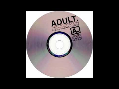 Adult. - Human Wreck (Radio Edit)