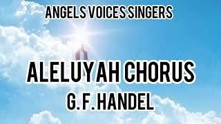 ALELUYA CHORUS - G. F. HANDEL.
