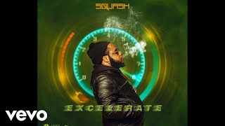 Squash - EXCELERATE (Official Audio)