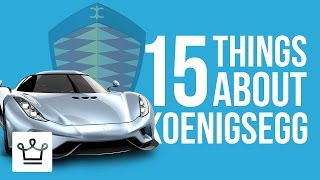 15 Things You Didn't Know About KOENIGSEGG
