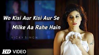Wo Kisi Aur Kisi Aur Se Milke Aa Rahe Hain Full Song | Sad Love Story