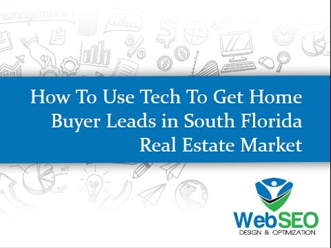 How to Use The Internet and Technology to Get Real Estate Buyer Leads in South Florida