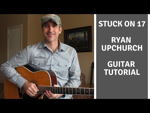 Stuck On 17 - Ryan Upchurch | Guitar Tutorial