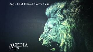 Mapps - Cold Tears & Coffee Cake