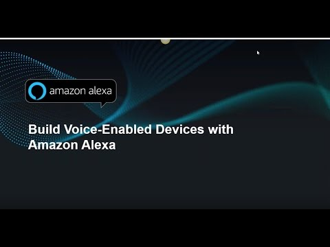 Build Voice-Enabled Devices With Amazon Alexa