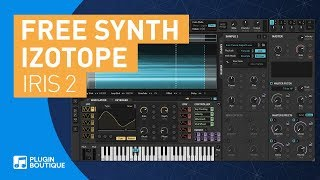 FREE SYNTH | Iris 2 by iZotope | Sample Based Synth | Spectral Shaping |VSTi Plugin