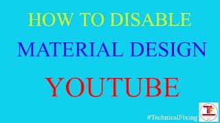 Video How To Disable Youtube Material Design-2017 download MP3, 3GP, MP4, WEBM, AVI, FLV Agustus 2018