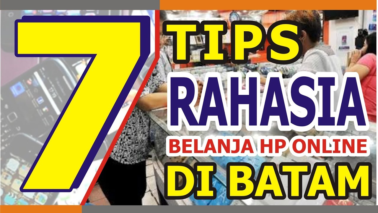 7 Tips Rahasia Belanja Hp Online Di Batam Wajib Tonton Youtube