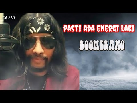 PASTI ADA ENERGI LAGI - BOOMERANG (cover) By BayuBoomers
