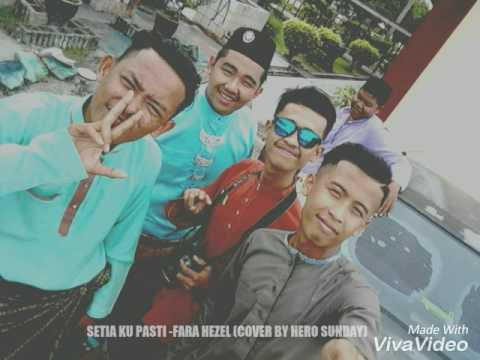 Setia ku pasti - fara hezel (cover by hero sunday)