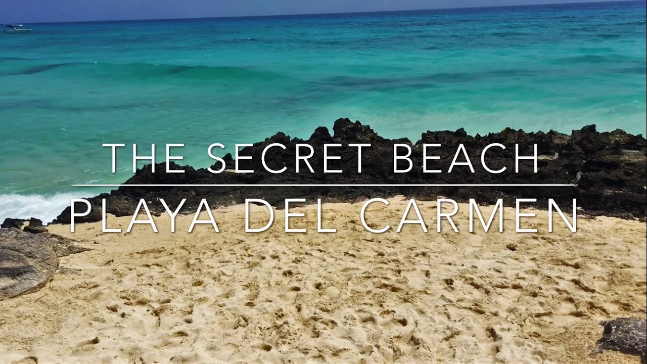 The Secret Beach In Playa Del Carmen