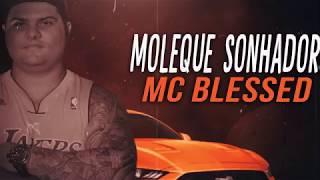 Mc Blessed - Moleque Sonhador [Lyric's Vídeo Oficial] Prod. DJ Rhuivo.