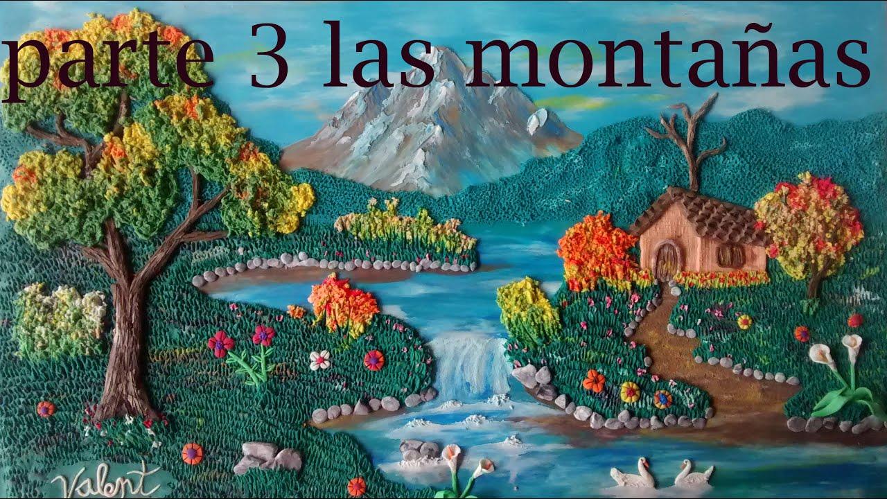 Como hacer un paisaje en plastilina 3 las monta as youtube for Paisajes para una pared