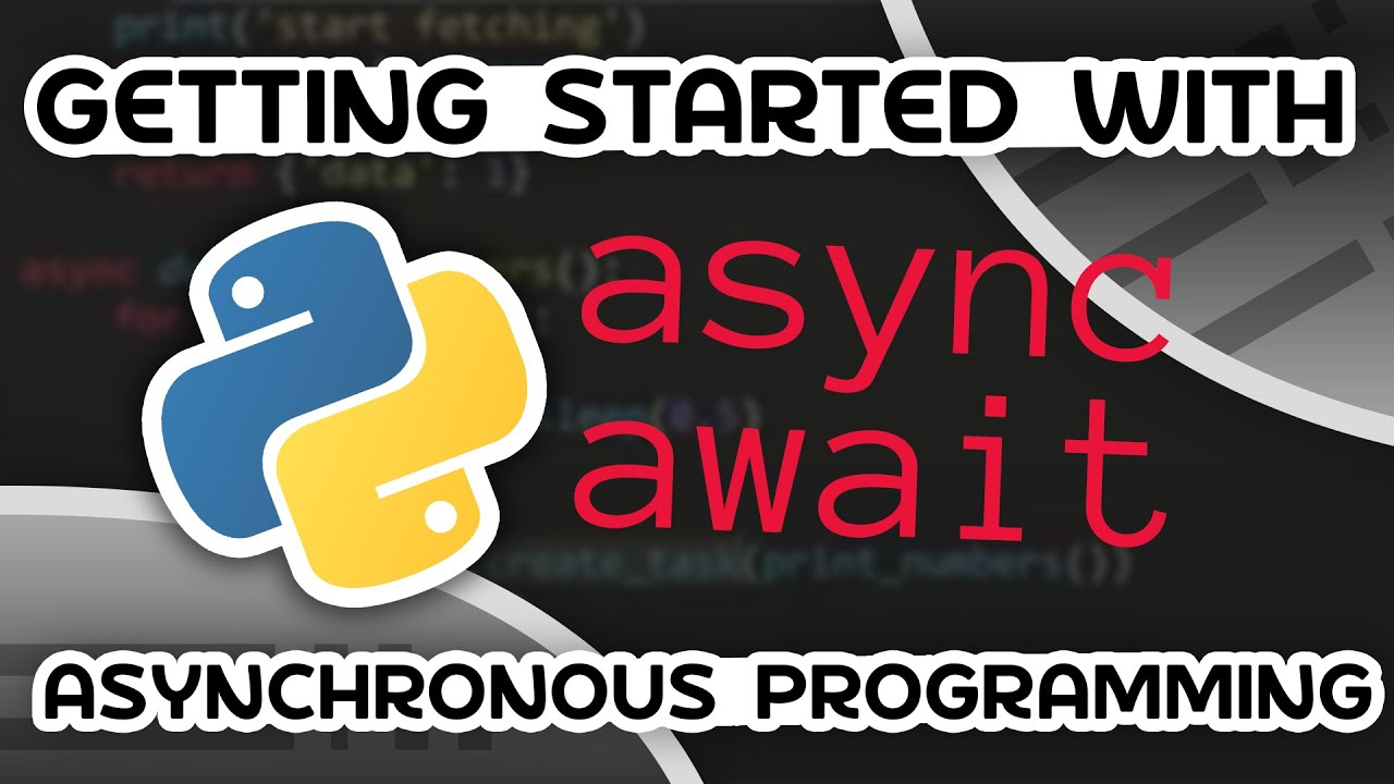 Python Asynchronous Programming - AsyncIO & Await/Async