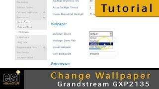 Change Wallpaper - Grandstream Tutorials - ESI Communications