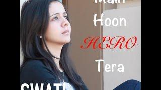 Main Hoon Hero Tera (Unplugged) | Swati Mishra Female Version | Salman Khan | Amaal Malik