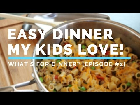 Easy Healthy Dinner My Two Kids Love To Eat! | #WhatsForDinner Episode 2