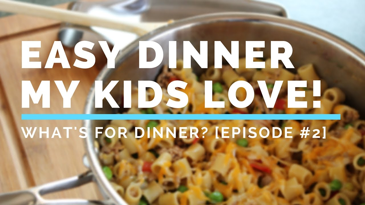 easy healthy dinner my two kids love to eat whatsfordinner