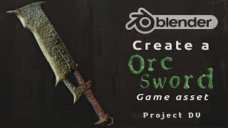 Game asset creation - Blender 2.8 and EEVEE - Create a orc sword - Project DV