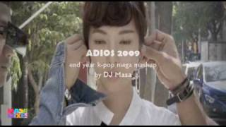 ADIOS 2009 ~ k-pop special mega mashup ~ (35 songs in one)