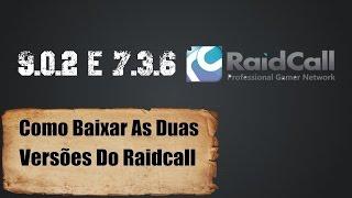 Como Baixar Raidcall e Deixar a Versão 9.0 e 7.3.6 . HD