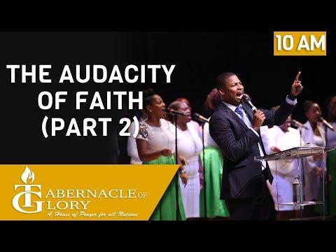 Pastor Gregory Toussaint | The Audacity of Faith (Part 2) | 10 AM