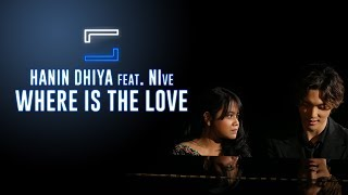 Cover images Hanin Dhiya feat NIve - Where Is The Love (Lirik)