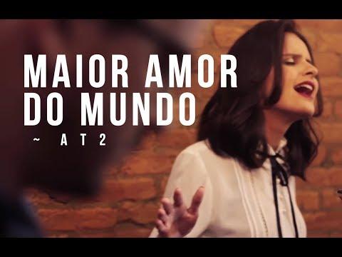 Maior Amor do Mundo - Banda AT2 (Live Session)