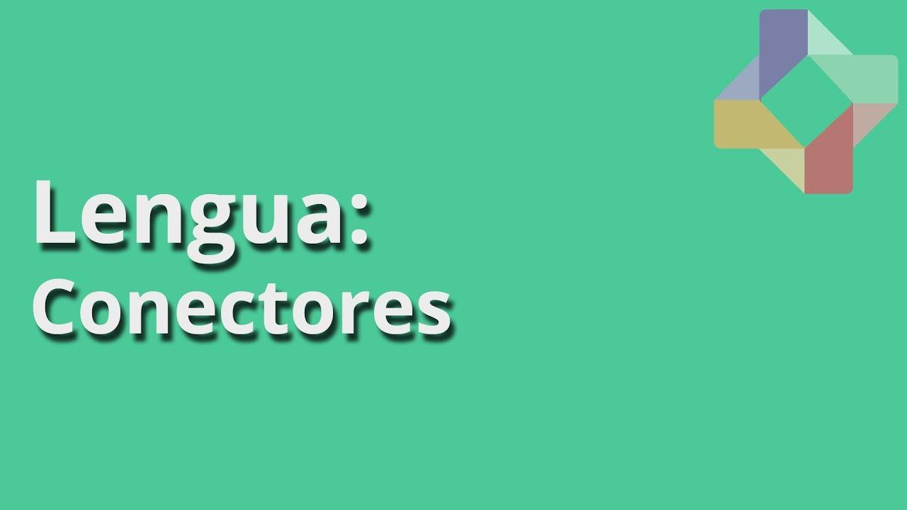 Conectores - Lengua - Educatina - YouTube