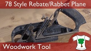 Woodwork Tools: Introducing the 78 Rebate/Rabbet Plane