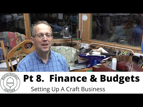 Pt 8. Setting Up A Craft Business…Finance, Budgets and Accounts