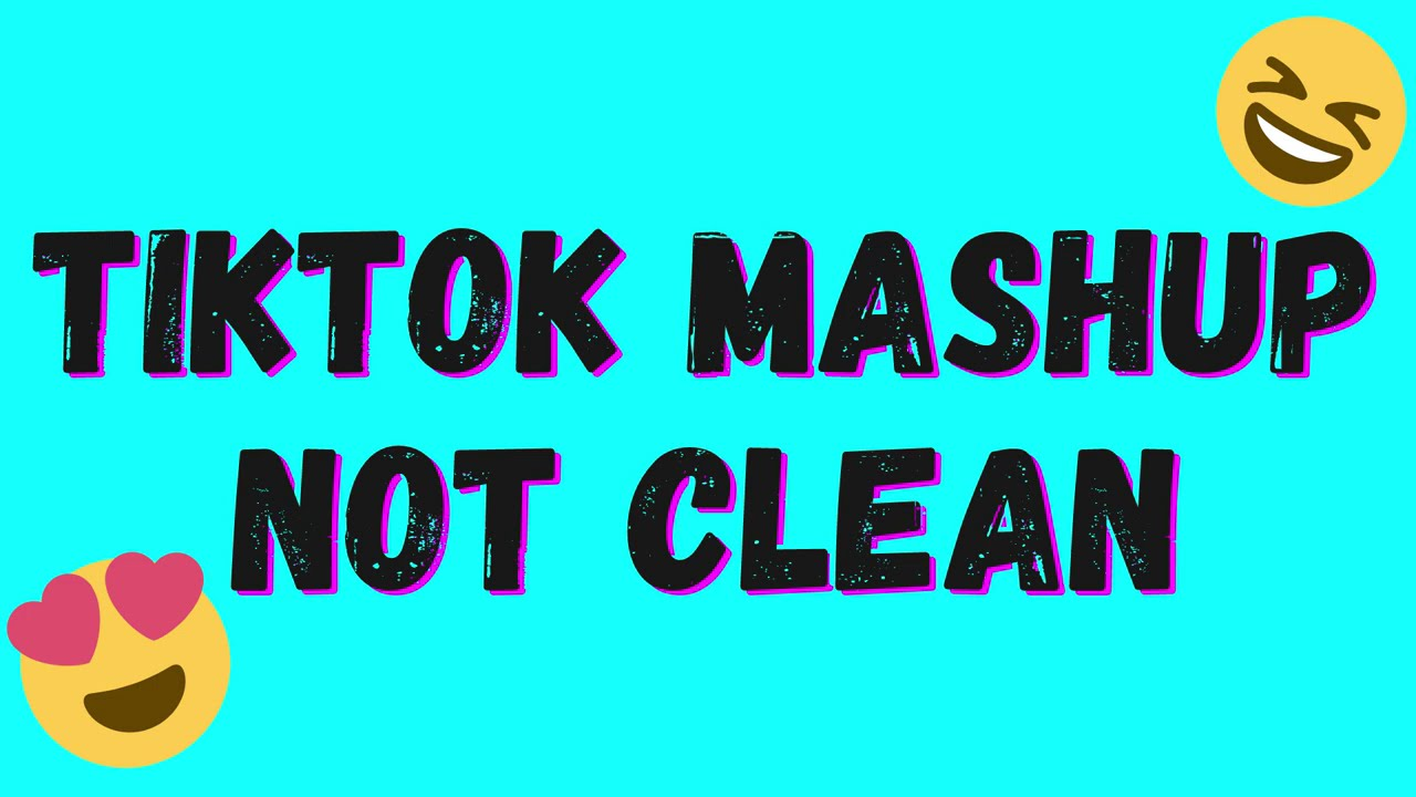TIKTOK MASHUP ? NOT CLEAN