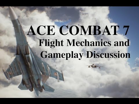 Ace Combat 7 Discussion - Flight Mechanics and Gameplay