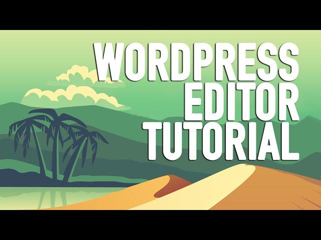 Wordpress Editor Tutorial