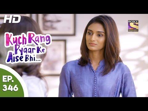 Kuch Rang Pyar Ke Aise Bhi - कुछ रंग प्यार के ऐसे भी - Ep 346 - 27th June, 2017