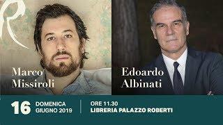 Marco Missiroli ed Edoardo Albinati,