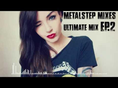 Ultimate Metalstep Mix Ep.2 [Mixes Series]