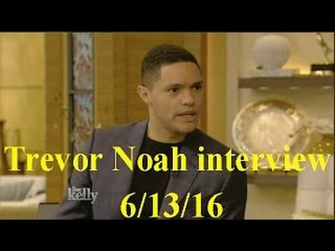 Trevor Noah interview Live! With Kelly 6/13/16 (June 13, 2016)