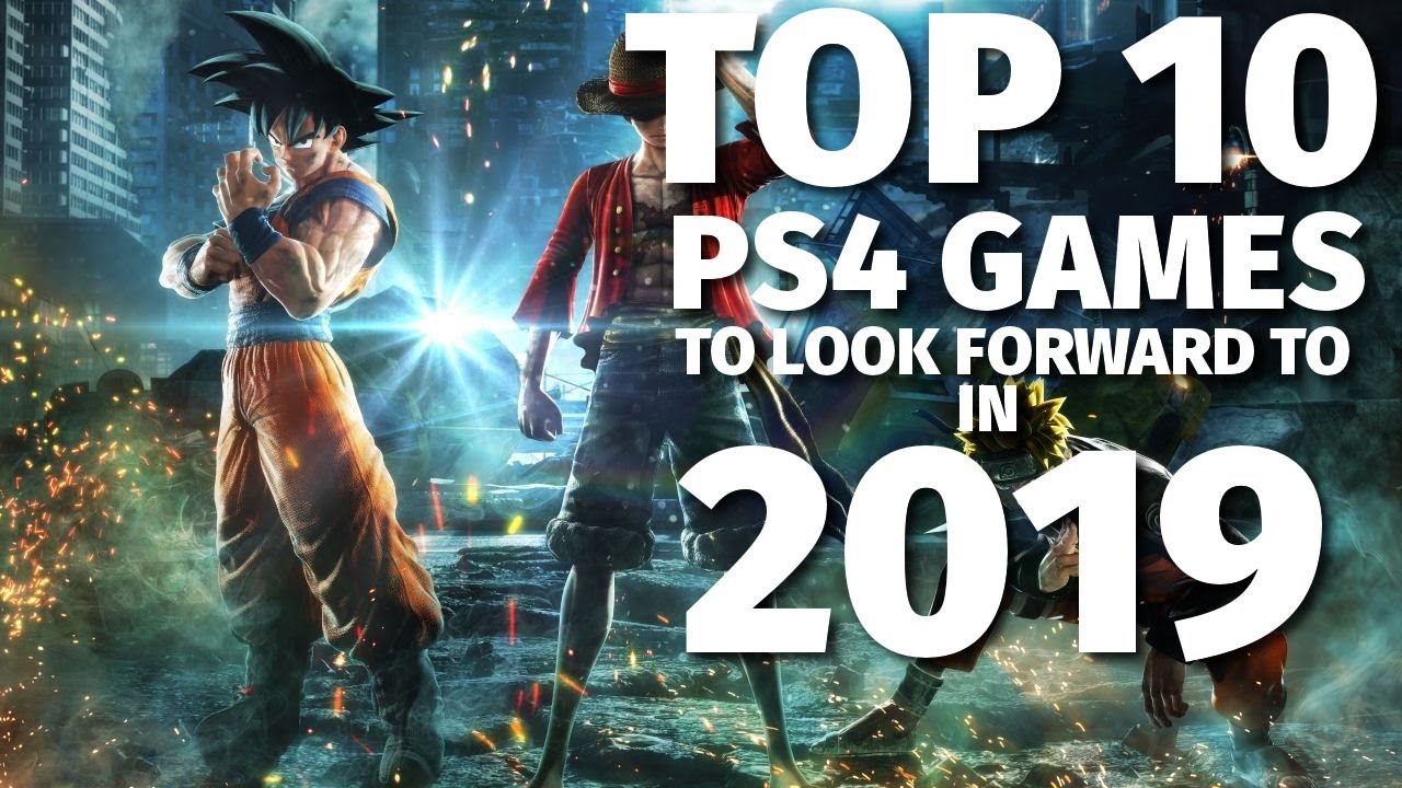 Top 10 Playstation 4 Games To Watch For In 2019 Youtube