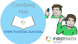 Steps to Social Success®: How To Comb Hair