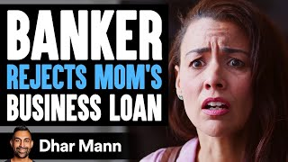 Loan Officer Denies Mom's Loan, Instantly Regrets His Decision | Dhar Mann