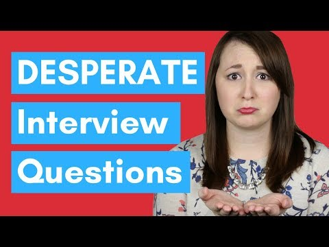 3 Interview Questions That Make You Look DESPERATE