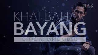 Khai Bahar - Bayang (Official Lyric Video)