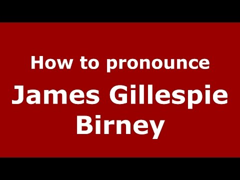 How to pronounce James Gillespie Birney (American English/US)  - PronounceNames.com