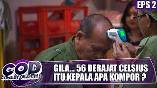 Parah... Jarwo Ngecek Suhu Kepalanya Bolot!!! | Comedy Ok Deh | Eps.2 | (2/3)