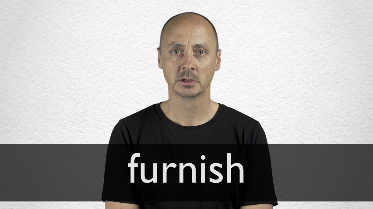 Furnish Definition und Bedeutung Collins Wörterbuch